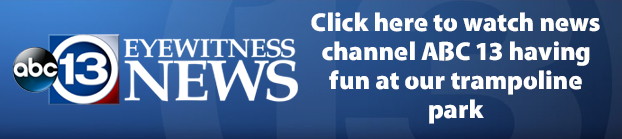 Click here to watch news channel ABC 13 having fun at our trampoline park